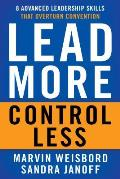 Lead More Control Less 8 Leadership Skills That Bring Out the Best in Others