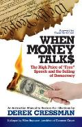 When Money Talks The High Price ofiFree Speech & the Selling of Democracy
