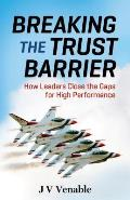 Breaking the Trust Barrier How High Performance Teams Lead Together