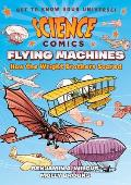 Science Comics Flying Machines How the Wright Brothers Soared