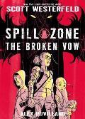 Spill Zone Book 2: The Broken Vow