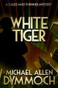 White Tiger: A Caleb & Thinnes Mystery