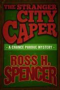 The Stranger City Caper: The Chance Purdue Series - Book Three