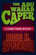 The Abu Wahab Caper: The Chance Purdue Series - Book Four