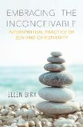 Embracing the Inconceivable: Interspiritual Practice of Zen and Christianity