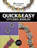 Quick & Easy Stitched Jewelry 20+ Projects to Make