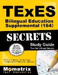 TExES Bilingual Education Supplemental (164) Secrets Study Guide: TExES Test Review for the Texas Examinations of Educator Standards