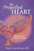 Propelled The Heart: Moving from Injury to Insight