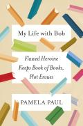 My Life with Bob Flawed Heroine Keeps Book of Books Plot Ensues