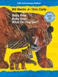 Baby Bear Baby Bear What Do You See 10th Anniversary Edition