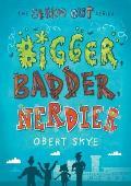 Bigger Badder Nerdier