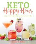 Keto Happy Hour 50+ Low Carb Craft Cocktails to Quench Your Thirst