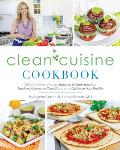 Clean Cuisine Cookbook 150+ Anti Inflammatory Recipes to Heal Your Gut Treat Autoimmune Conditions & Optimize Your Health