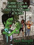 There Was a Gross Zombie Who Swallowed a Plane