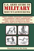 U S Army Guide to Military Mountaineering