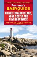 Frommers Easyguide to Prince Edward Island Nova Scotia & New Brunswick