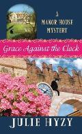 Grace Against the Clock: A Manor House Mystery