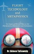 Flight Technology and Metaphysics: The Impact of Abstract Ideas on the Development of Aeronautics and Astronautics