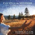 Faces of the Mother A Journey a Collaboration a Feminine Restoration