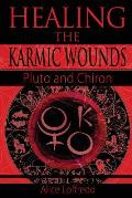 Healing the Karmic Wounds: Pluto and Chiron