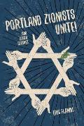 Portland Zionists Unite & Other Stories