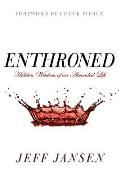 Enthroned: Hidden Wisdom of an Ascended Life