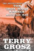 The Adventurous Life of Tom Iron Hand Warren: Mountain Man
