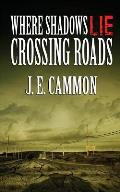 Where Shadows Lie: Crossing Roads