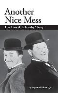 Another Nice Mess - The Laurel & Hardy Story (hardback)