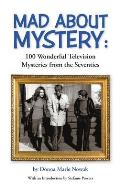 Mad about Mystery: 100 Wonderful Television Mysteries from the Seventies (Hardback)
