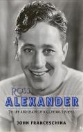 Ross Alexander: The Life and Death of a Contract Player (hardback)