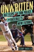 Unwritten Bat Flips the Fun Police & Baseballs New Future