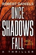 Once Shadows Fall: A Thriller