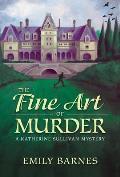 Fine Art of Murder A Katherine Sullivan Mystery