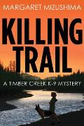 Killing Trail A Timber Creek K 9 Mystery