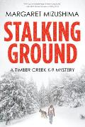 Stalking Ground A Timber Creek K 9 Mystery