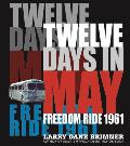 Twelve Days in May Freedom Ride 1961