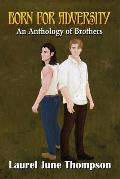 Born for Adversity: An Anthology of Brothers