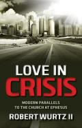 Love in Crisis: Modern Parallels to the Church at Ephesus
