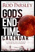 God's End-Time Calendar: The Prophetic Meaning Behind Celestial Events and Seasons