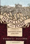 Heraclix & Pomp A Novel of the Fabricated & the Fey