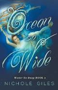 Ocean So Wide: Water So Deep book 2