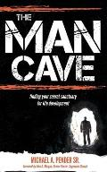 The Man Cave: Finding Your Sanctuary for Life Development