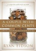 A Couple with Common Cents: A Short Story about Abundant Hope in Your Family Finances