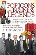 Pop Icons and Business Legends: History of Commerce and Heritage of Culture