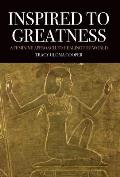 Inspired to Greatness: A Feminine Approach to Healing the World