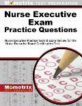 Nurse Executive Exam Practice Questions: Nurse Executive Practice Tests & Exam Review for the Nurse Executive Board Certification Test