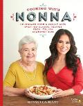 Cooking with Nonna More Than 100 Classic Family Recipes for Your Italian Table