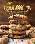Sallys Cookie Addiction Irresistible Cookies Cookie Bars Shortbread & More from the Creator of Sallys Baking Addiction