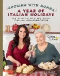 Cooking with Nonna: A Year of Italian Holidays: 130 Classic Holiday Recipes from Italian Grandmothers